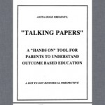 "ANITA HOGE PRESENTS: ""TALKING PAPERS"" A ""HANDS ON"" TOOL FOR PARENTS TO UNDERSTAND OUTCOME BASED EDUCATION"