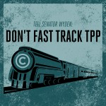 "We Need to Stop the White House From Putting <span class=""caps"">TPP</span> and <span class=""caps"">TTIP</span> on the Fast Track To Ratification"
